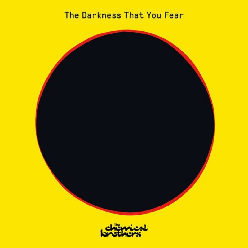 the chemical brothers the dark that you fear